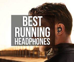 Best Running Headphones for the UK in 2019 (August Update)